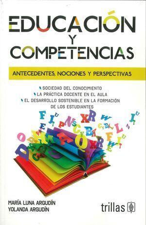 EDUCACIÓN Y COMPETENCIAS. ANTECEDENTES, NOCIONES Y PERSPECTIVAS