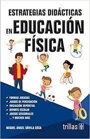ESTRATEGIAS DIDÁCTICAS EN EDUCACIÓN FÍSICA