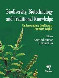 BIODIVERSITY, BIOTECCHNOLOGY AND TRADITIONAL KNOWLEDGE