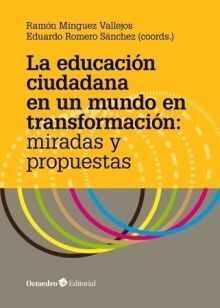 EDUCACION CIUDADANA EN UN MUNDO EN TRANSFORMACION: MIRADAS Y PROPUESTAS, LA