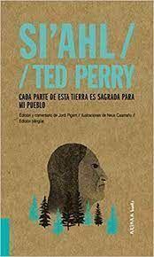 SI AHL / TED PERRY: CADA PARTE DE ESTA TIERRA ES SAGRADA PARA MI PUEBLO