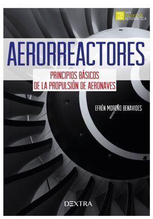 AEROREACTORES PRINCIPIOS BASICOS DE LA PROPULSION DE AERONAVES