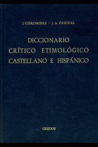 Diccionario crítico etimológico castellano e hispánico
