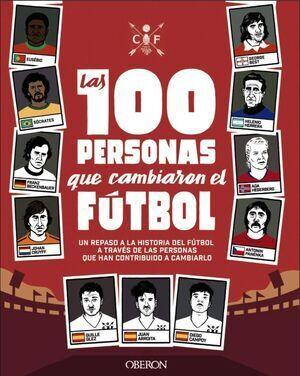 100 PERSONAS QUE CAMBIARON EL FÚTBOL