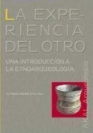 La experiencia del otro: una introducción a la etnoarqueologia