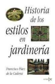 HISTORIA DE LOS ESTILOS EN JARDINERÍA