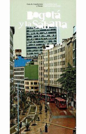 Guía de arquitectura y paisaje. Bogotá y la sabana (reimpresión)