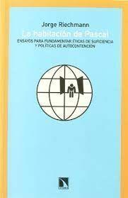 HABITACION DE PASCAL: ENSAYOS PARA FUNDAMENTAR ETICAS DE SUFICIENCIA POLITICAS DE AUTOCONTENCION (TAPA RUSTICA)