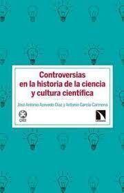 Controversias en la historia de la ciencia y cultura científica