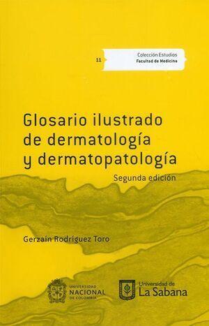 Glosario ilustrado de dermatología y dermatopatología Segunda Edición