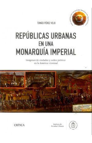 Repúblicas Urbanas en una Monarquía Imperial