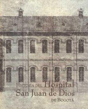 HISTORIA DEL HOSPITAL SAN JUAN DE DIOS DE BOGOTA