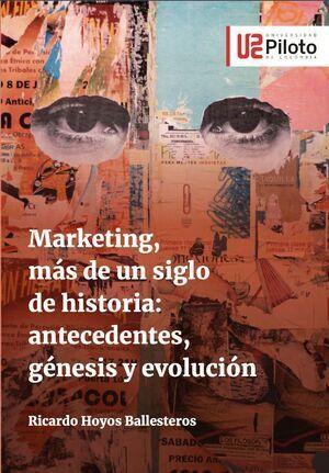 Marketing, más de un siglo de historia: antecedentes, génesis y evolución