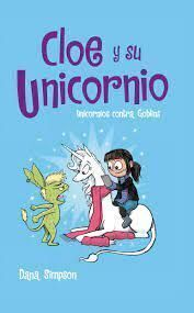 Cloe y su unicornio 3. Unicornios contra goblins