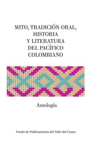 Mito,Tradición Oral, Historia y Literatura del Pacífico Colombia