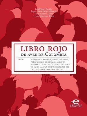 Libro rojo de aves de Colombia. Vol. II