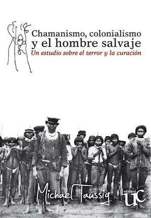 Chamanismo, colonialismo y el hombre salvaje