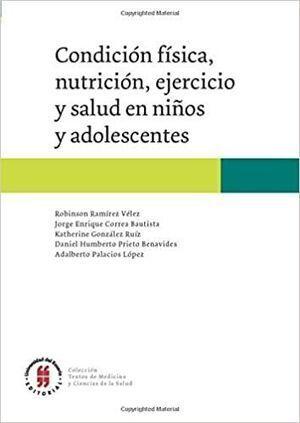 CONDICION FISICA, NUTRICION, EJERCICIO Y SALUD EN NIÑOS Y ADOLESCENTES