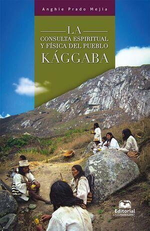 La consulta espiritual y física del pueblo Kággaba