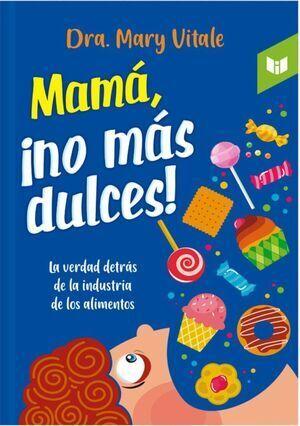 Mamá ¡no más dulces!