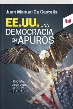 EE.UU. UNA DEMOCRACIA EN APUROS