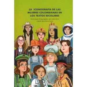 ICONOGRAFIA DE LAS MUJERES COLOMBIANAS EN LOS TEXTOS ESCOLARES, LA