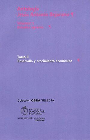 ANTOLOGIA JESUS ANTONIO BEJARANO VOLUMEN 3 ESTUDIOS AGRARIOS TOMO I DESARROLLO DE LA AGRICULTURA (REIMPRESION)