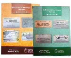 El relato en Antioquia (1890-1910) (tomo I y tomo II)