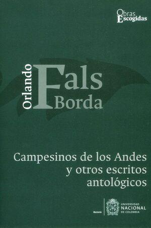 Campesinos de los Andes y otros escritos antológicos (2a reimpesión)