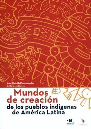 Mundos de creación de los pueblos indígenas de América Latina
