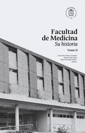 Facultad de medicina: Su historia.Tomo II