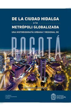 De la ciudad hidalga a la metrópoli globalizada