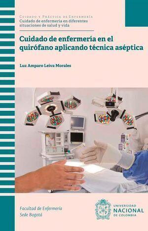 Cuidado de enfermería en el quirófano aplicando técnica aséptica (reimpresión)