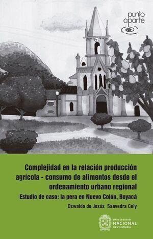 complejidad en la relación producción agrícola consumo de alimentos desde el ordenamiento urbano regional