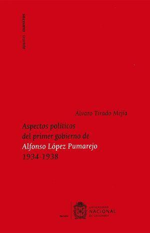 Aspectos políticos del primer gobierno de Alfonso López Pumarejo 1934-1938