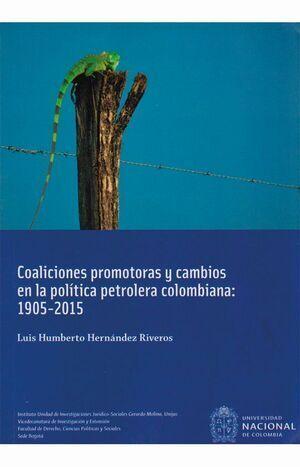 Coaliciones promotoras y cambios en la política petrolera colombiana 1905-2015 (reimpresión)