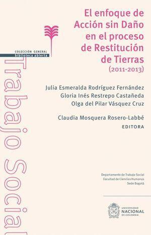 El enfoque de acción sin daño en el proceso de restitución de tierras (2011-2013)