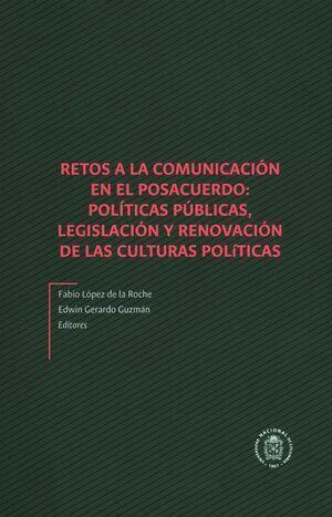 Retos a la comunicación en el posacuerdo: Políticas públicas, legislación y renovación de las culturas políticas
