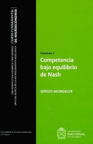 Competencia bajo equilibrio de Nash. Volumen 3