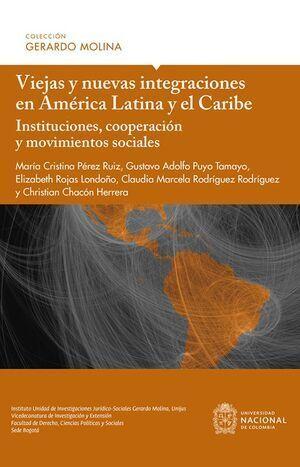 Viejas y nuevas integraciones en América Latina y el Caribe