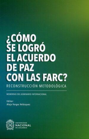 ¿Cómo se logró el acuerdo de paz con las FARC?