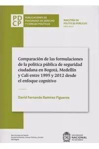 Comparación de las formulaciones de la política pública de seguridad ciudadana en Bogotá, Medellín y Cali entre 1995 y 2012 desde el enfoque cognitivo