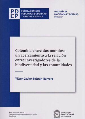Colombia entre dos mundos: