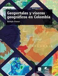 GEOPORTALES Y VISORES GEOGRAFICOS EN COLOMBIA