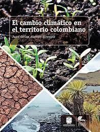 CAMBIO CLIMATICO EN EL TERRITORIO COLOMBIANO, EL