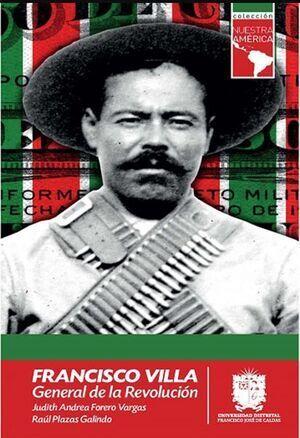 Francisco Villa, general de la revolución