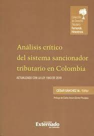 ANALISIS CRITICO DEL SISTEMA SANCIONADOR TRIBUTARIO EN COLOMBIA