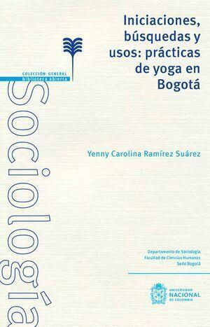 Iniciaciones, búsquedas y usos: prácticas de yoga en Bogotá