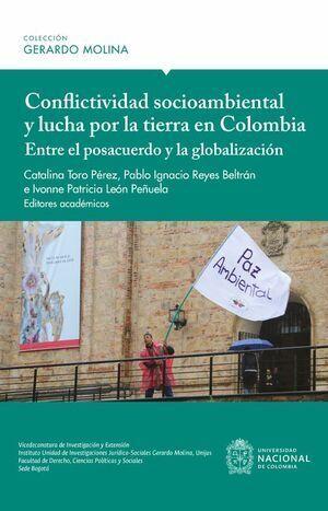 Conflictividad socioambiental y lucha por la tierra en Colombia, Entre el pos acuerdo y la globalización