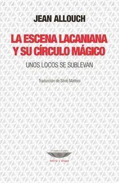 ESCENA LACANIANA Y SU CÍRCULO MÁGICO, LA